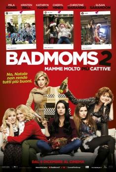 Bad Moms 2: Mamme molto più cattive (2017)
