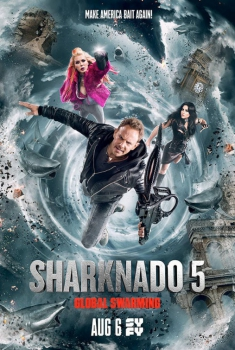Sharknado 5 – Global Swarming (2017)