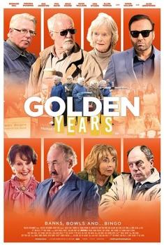 Golden Years – La banda dei pensionati (2016)