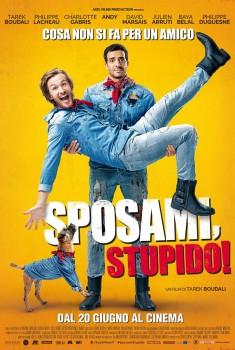 Sposami, stupido! (2018)