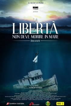 La libertà non deve morire in mare (2018)
