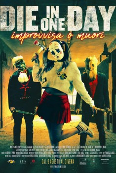 Die In One Day - Improvvisa o Muori (2018)