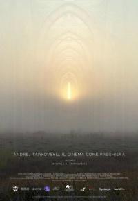 Andrej Tarkovskij. Il cinema come preghiera (2019)