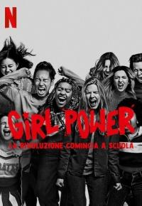 Girl Power - La rivoluzione comincia a scuola (2021)